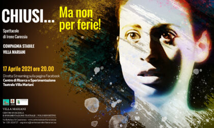 """""""Chiusi... Ma non per ferie"""": un nuovo spettacolo in streaming a Villa Mariani"""